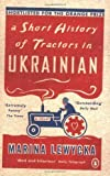 A Short History of Tractors in Ukrainian by Lewycka, Marina 1st Penguin edition (2006)