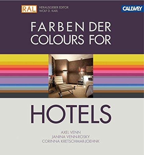Farben der Hotels: Das Planungshandbuch für Gestalter Buch-Cover