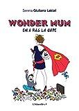 Wonder Mum en a ras la cape (L'étincelle)