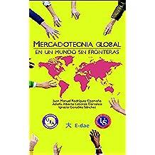 MERCADOTECNIA GLOBAL: EN UN MUNDO SIN FRONTERAS