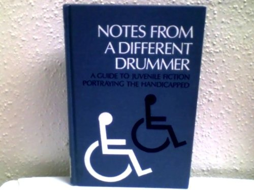 Notes from a different drummer : a guide to juvenile fiction portraying the handicapped
