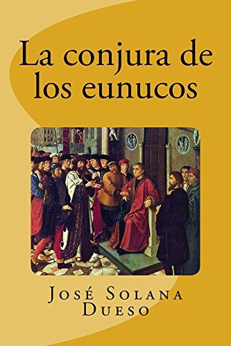 La conjura de los eunucos por Jose Solana Dueso