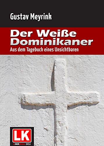 Der weiße Dominikaner: Aus dem Tagebuch eines Unsichtbaren