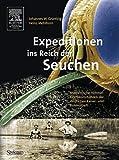 Expeditionen ins Reich der Seuchen: Medizinische Himmelsfahrtskommandos der deutschen Kaiser- und Kolonialzeit - Johannes W. Grüntzig, Heinz Mehlhorn