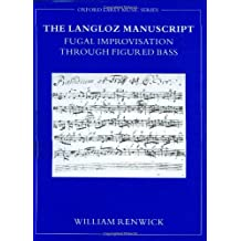 The Langloz Manuscript: Fugal Improvisation Through Figured Bass (Oxford Early Music (Hardcover))