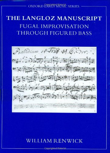 The Langloz Manuscript: Fugal Improvisation Through Figured Bass (Oxford Early Music Series)
