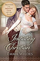 Initiating Christian: Brothers of the Absinthe Club Book 6
