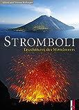 Stromboli - Leuchtturm des Mittelmeers - Alfred Bollinger
