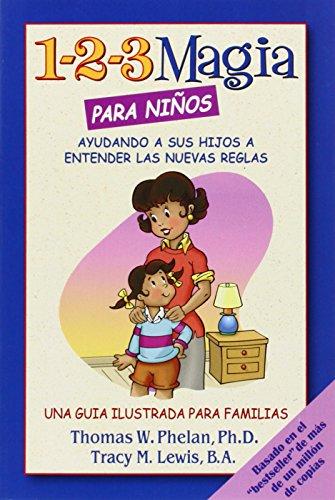 1-2-3 Magia Para Ninos: Ayudando a Sus Hijos a Entender Las Nuevas Reglas (Advice on Parenting) por Thomas W. Phelan