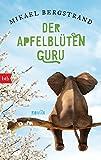 Der Apfelblüten-Guru: Roman (Die Göran-Borg-Romane, Band 3) von Mikael Bergstrand
