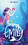 Emily, tome 2 : Et le monstre des profondeurs par Kessler