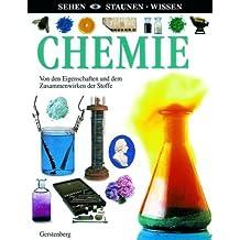 Chemie: Von den Eigenschaften und dem Zusammenwirken der Stoffe