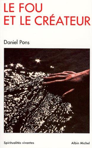 Le Fou et le Créateur par Daniel Pons