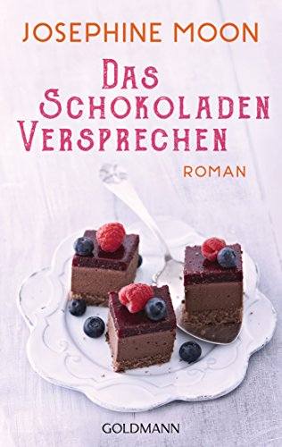 Das Schokoladenversprechen: Roman von [Moon, Josephine]