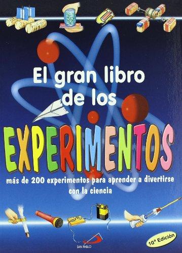 El gran libro de los experimentos: Más de 200 experimentos para aprender a divertirse con la ciencia (Conocimiento y consulta)