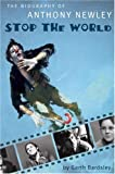 Stop the World: The Biography of Anthony Newley