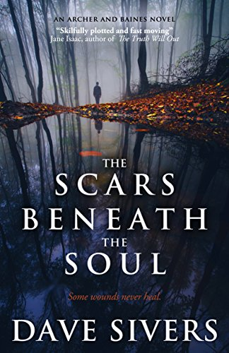 The Scars Beneath the Soul (Archer and Baines Book 1) by Dave Sivers