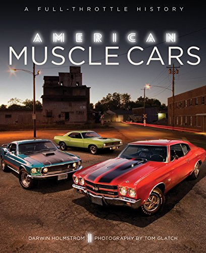 American Muscle Cars: A Full-Throttle History (Us-muscle-cars)