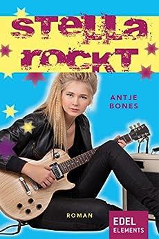 Stella rockt: Jugendbuch von [Bones, Antje]