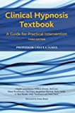 Clinical Hypnosis Textbook: A Guide for Practical Intervention
