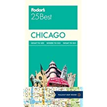 Fodor's Chicago 25 Best (Full-color Travel Guide, Band 8)