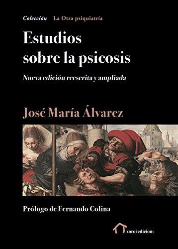 Estudios sobre la psicosis: Nueva edición reescrita y ampliada (La Otra psiquiatría)