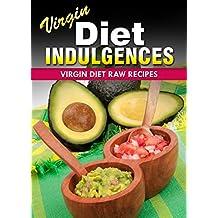 Virgin Diet Raw Recipes (Virgin Diet Indulgences) (English Edition)