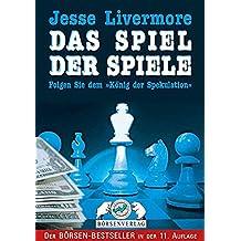 Jesse Livermore. Das Spiel der Spiele. Folgen Sie dem 'König der Spekulation'
