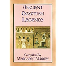 ANCIENT EGYPTIAN LEGENDS - 11 Myths from Ancient Egypt