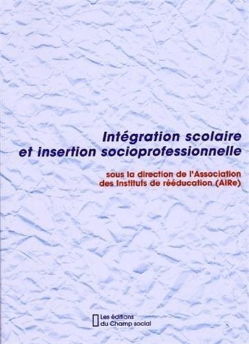 Intégration scolaire et insertion socioprofessionnelle par AIRe (Association des Instituts de Rééducation)