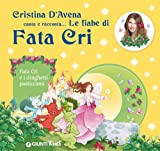 Fata Cri e i draghetti pasticcioni. Ediz. illustrata. Con CD Audio