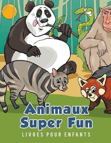 Animaux Super Fun Livres pour enfants par Young Scholar