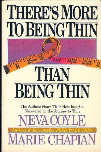 There's More to Being Thin Than Being Thin by Marie Chapian (1984-08-02)