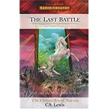 The Last Battle: A Young King Must Fight to Save Narnia