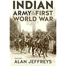 The Indian Army in the First World War: New Perspectives (War & Military Culture in South Asia)