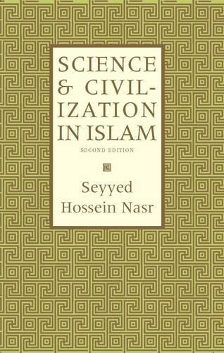 Science and Civilisation in Islam (Islamic Texts Society)