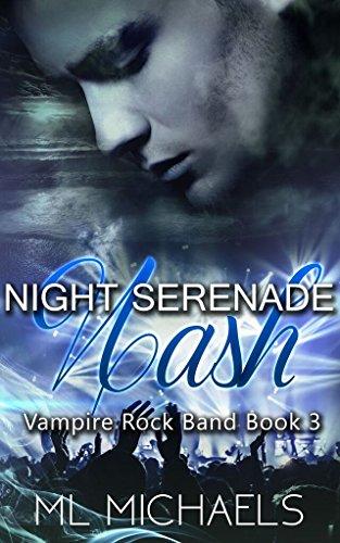 Night Serenade: Nash (Vampire Rock Band Book Book 3)