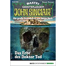 John Sinclair 2089 - Horror-Serie: Das Erbe des Doktor Tod