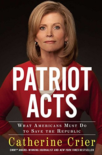 Patriot Acts: What Americans Must Do to Save the Republic (English Edition) por Catherine Crier