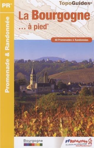 La Bourgogne à pied : 40 promenades & randonnées par FFRP
