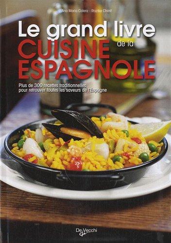 Le grand livre de la cuisine espagnole : Avec 60 recettes originales du restaurant Casa Paco