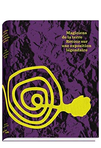 Magiciens de la Terre : Retour sur une exposition lgendaire by ANNIE COHEN SOLAL(1905-07-06)
