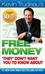 Free Money They Dont Want You to Know About (Kevin Trudeaus Free Money)