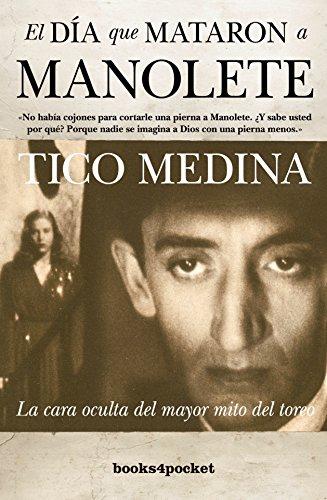 El día que mataron a Manolete (Narrativa (books 4 Pocket)) por Tico Medina
