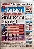 Telecharger Livres PARISIEN LE No 19053 du 10 12 2005 COLONISATION CHIRAC VAUT CALMER LE JEU COUPE DU MONDE 2006 SERVIS COMME DES ROIS FOOTBALL LOISIRS LES BONS PLANS DU WEEK END VAL D OISE DEUX ANS FERME POUR LE CHAUFFARD MEURTRIER TELEVISION JEREMY EN FINALE DE LA STAR ACADEMY PHOTO BIEN CHOISIR SON APPAREIL NUMERIQUE PSG RENNES GROSSE PRESSION SUR LES PARISIENS (PDF,EPUB,MOBI) gratuits en Francaise