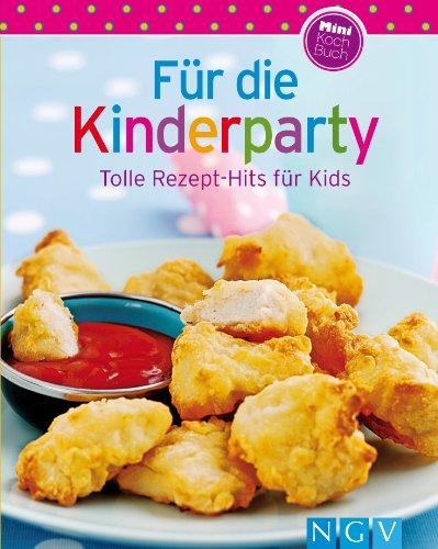 Kinderparty: Unsere 100 besten Rezepte in einem Kochbuch (Die Rezept Essen Für Halloween-party)