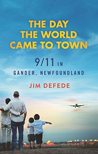 Day the World Came to Town, The por Jim DeFede