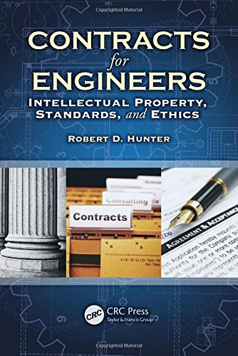 Contracts for Engineers: Intellectual Property, Standards, and Ethics by Robert D. Hunter (2011-09-26)