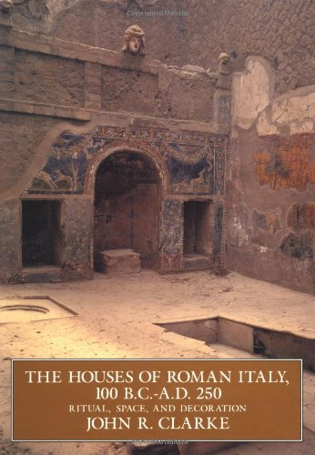 The Houses of Roman Italy, 100 B.C.-A.D. 250: Ritual, Space, and Decoration