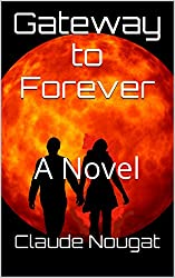 Gateway to Forever: A Novel